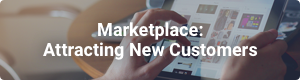 Marketplace - Attracting New Customers Button