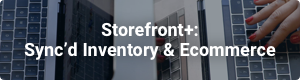Storefront+ Sync'd Inventory & Ecommerce